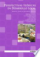 Perspectivas Teóricas en Desarrollo Local.