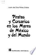 Piratas y corsarios en los mares de México y del mundo