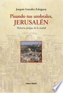 Pisando tus umbrales, Jerusalén