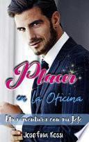 Placer en la Oficina: una Aventura con Mi Jefe (Novela Romántica en Español)