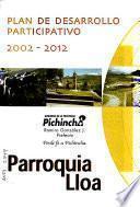 Plan de desarrollo participativo, 2002-2012: Parroquia Lloa