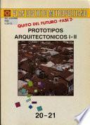 Plan distrito metropolitano [Quito]: Prototipos arquitectonicos I-II