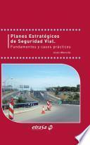 Planes Estratégicos de Seguridad Vial. Fundamentos y casos prácticos