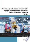 Planificación de la prueba y ajuste de los equipos y elementos de los sistemas de automatización industrial