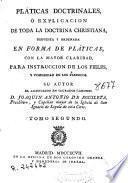 Pláticas doctrinales ó Explicacion de toda la doctrina christiana