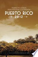 Plebiscito Status Personalidad Colonizada Puerto Rico 2012