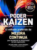 Poder KAIZEN: El método preferido de MEJORA CONTINUA para maximizar los RESULTADOS de toda organización GARANTIZADO