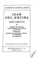 Poemas de influjo trovadoresco-provenzal y popular. Romances. Glosas de canciones, motes y romances. Villancicos