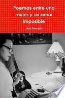 Poemas entre una mujer y un amor imposible