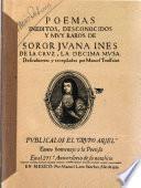 Poemas ineditos, desconocidos y muy raros de Soror Juana Ines de la Cruz, la decima musa