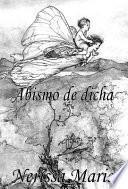 Poesía - Abismo de dicha (50+ Versos de amor románticos, poemas, poesía, versos de amor, un poema de amor, versos y poemas, versos y poemas de amor, libros de poemas de amor, libros poesía, poemas)