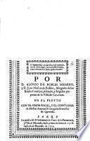 Por D. Alonso de Robles Miñarro, y D. Juan Muñoz de Robles, abogado de los Reales Consejos, Alcayde, y Regidor perpetuo de la Villa de Caravaca en el pleyto con el señor fiscal, y el contador de Medias Annatas D. Gregorio Francisco de Quevedo sobre la quiebra del arrendamiento de frutos de la encomienda, y Villa de Moratalla, desde primero de Enero de 1718 hasta fin de Diciembre de 1720