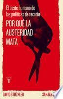 Por qué la austeridad mata