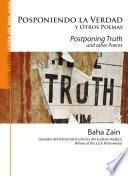 Posponiendo La Verdad Y Otros Poemas