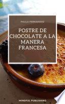 Postre de chocolate a la manera francesa