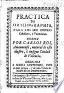 Practica de Orthographia, para los dos idiomas Castellano y Valenciano