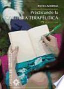 Practicando la escritura terapéutica : 79 ejercicios