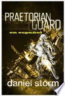 Praetorean Guard in Spanish