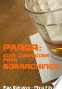 Praga: Guía Cervecera Para Borrachines