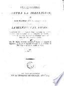 Preservativo contra la irreligion, o los planes de la filosofia contra la religión y el estado realizados por la Francia para subyugar la Europa...