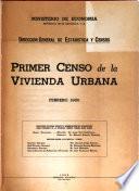 Primer censo de la vivienda urbana, febrero 1950
