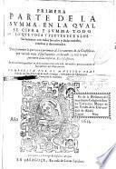 Primera parte de la Summa, en la qual se summa y cifra todo lo que toca y pertenece a los sacramentos