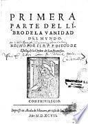 Primera parte [-tercera parte] del libro de la vanidad del mundo. Hecho por el R. P. F. Diego de Estella, de la orden de San Francisco
