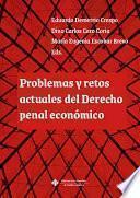 Problemas y retos actuales del Derecho penal económico