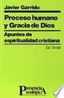 Proceso humano y gracia de Dios