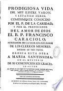Prodigiosa vida del ... P. Francisco Caraciolo, fundator de la sagrada religion de los Clericos Menores ...
