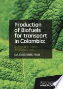 Production of biofuels for transport in Colombia