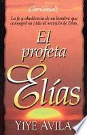 Profeta El-As, El: The Prophet Elijah