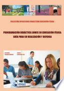Programación didáctica LOMCE en Educación Física: guía para su realización y defensa