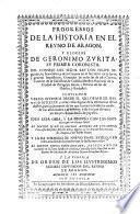 Progressos de la Historia en el reyno de Aragon, y Elogios de G. Zurita, su primer coronista