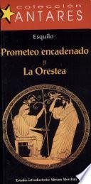 Prometeo Encadenado/la Orestea