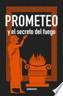 PROMETEO y el secreto del fuego