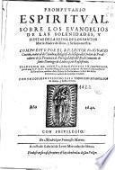 Promptuario espiritual sobre los Euangelios de las solenidades y fiestas de la reyna de los Santos Maria Madre de Dios ...