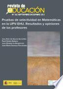 Pruebas de selectividad en Matemáticas en la UPV-EHU. Resultados y opiniones de los profesores