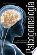 Psicogenealogía : cómo transformar la herencia psicológica
