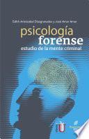 Psicología forense. Estudio de la mente criminal