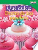 Qué dulce: Dentro de una panadería (Sweet: Inside a Bakery) (Spanish Version)