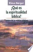 ¿Qué es la espiritualidad bíblica?