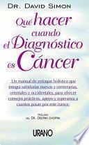 Qué hacer cuando el diagnóstico es cáncer