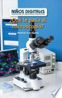 ¿Qué le pasa al microscopio?: Resolver el problema (What's Wrong with the Microscope?: Fixing the Problem)