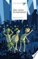 Que vienen los marcianos! / Coming the Martians