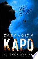 Quédate con él. Operación Kapo (Operación kapo #2)