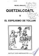 Quetzalcóatl y el espejismo de Tollan