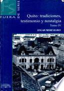 Quito, tradiciones, testimonios y nostalgias