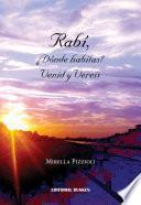 Rabí, ¿Dónde habitas? Venid y Vereis