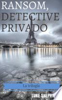 Ransom, detective privado - La trilogía